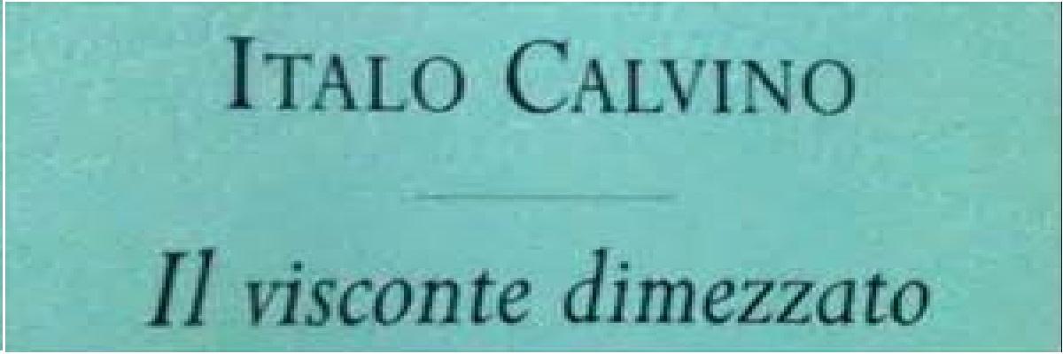 """I. Calvino """"Il visconte dimezzato"""""""