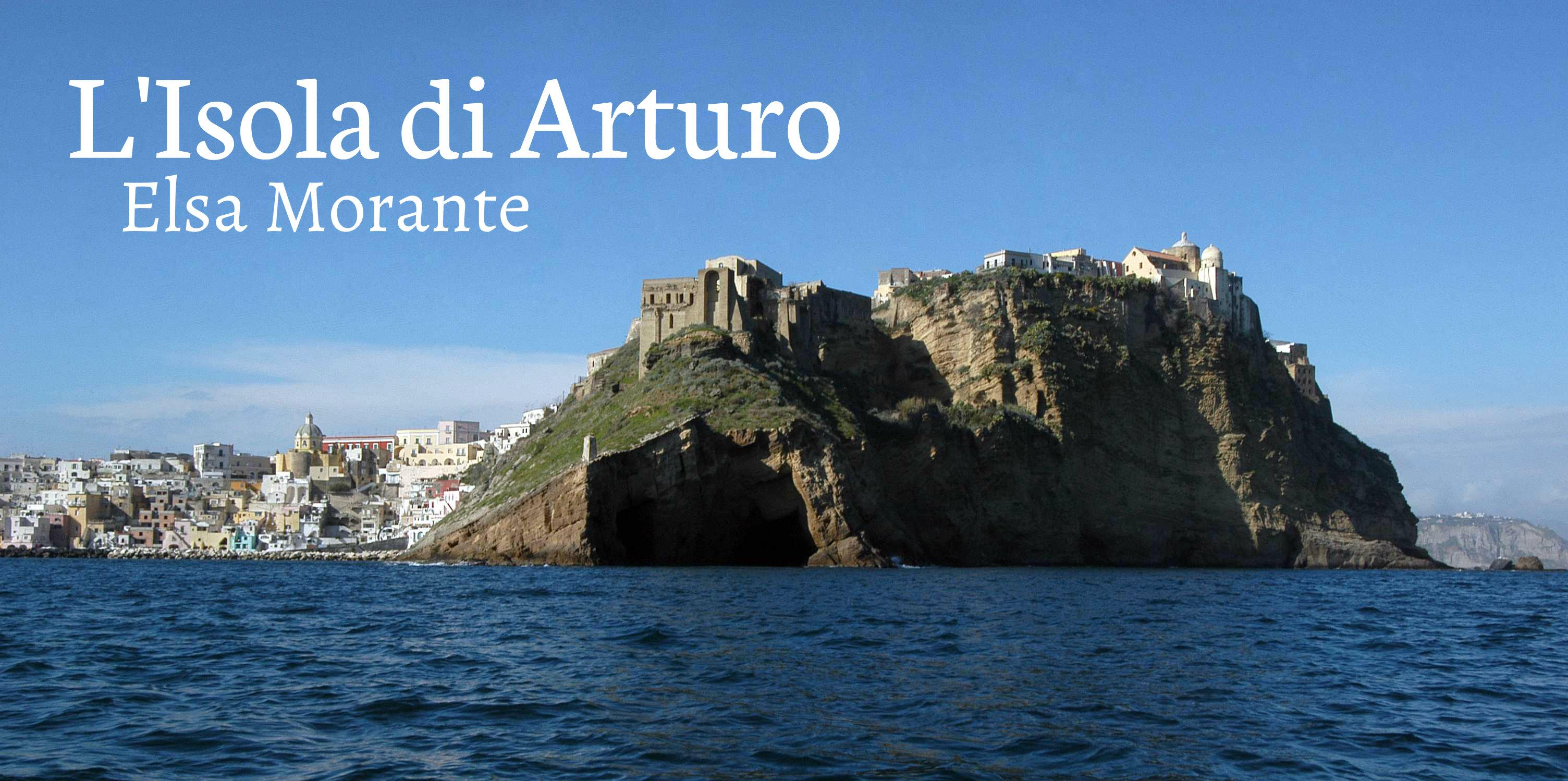 """""""L'Isola di Arturo"""""""
